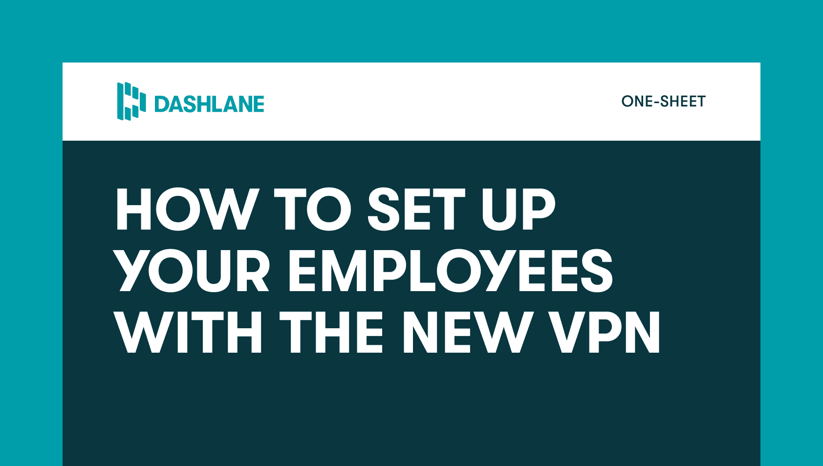 How to set your employees up with the new VPN